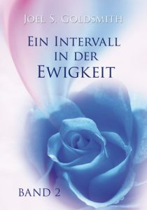 Joel S. Goldsmith - Ein Intervall in der Ewigkeit Band 2