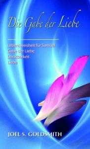 Joel S. Goldsmith - Gabe der Liebe
