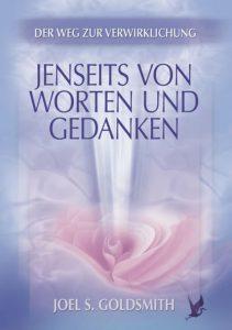 Joel S. Goldsmith - Jenseits von Worten und Gedanken