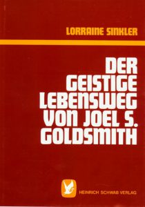 Loraine Sinkler - Der geistige Lebensweg des Joel S. Goldsmith
